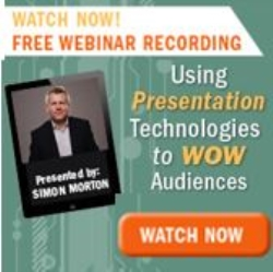 Webinar Recording - Using Presentation Technologies to Wow Audiences